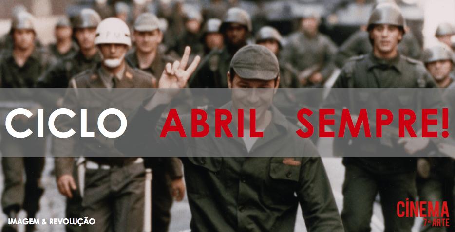 Imagem & Revolução: 45 Anos de Abril – Ciclo Abril Sempre