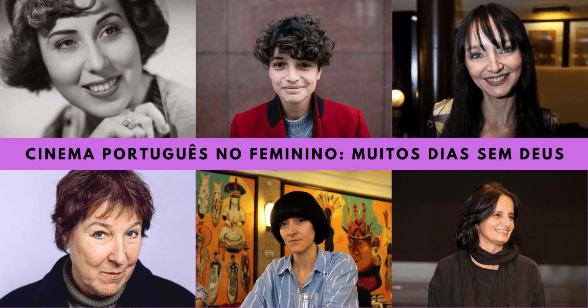 CINEMA PORTUGUÊS NO FEMININO: MUITOS DIAS SEM DEUS