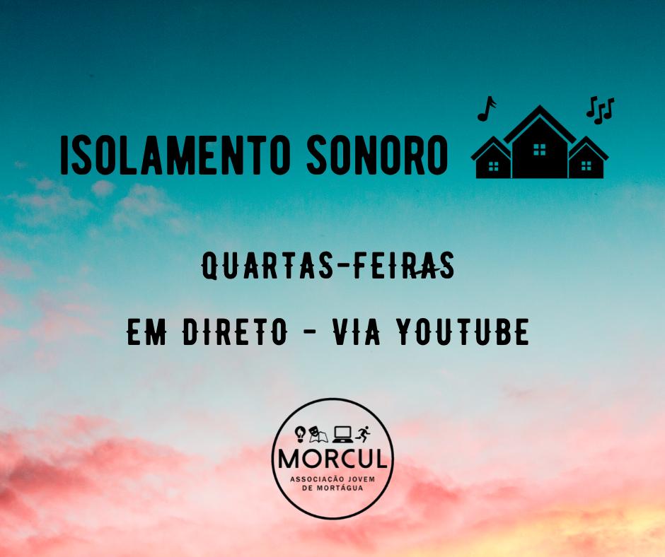 Isolamento Sonoro, promovido pela MORCUL, todas as quartas-feiras