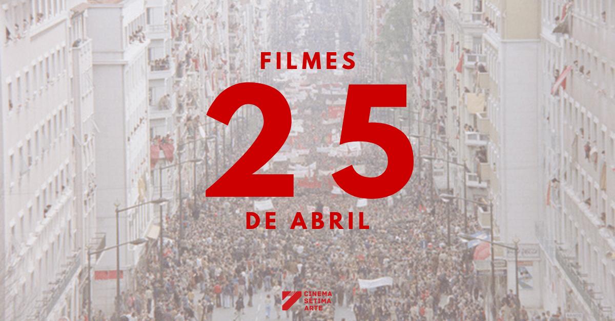 25 FILMES PARA O 25 DE ABRIL