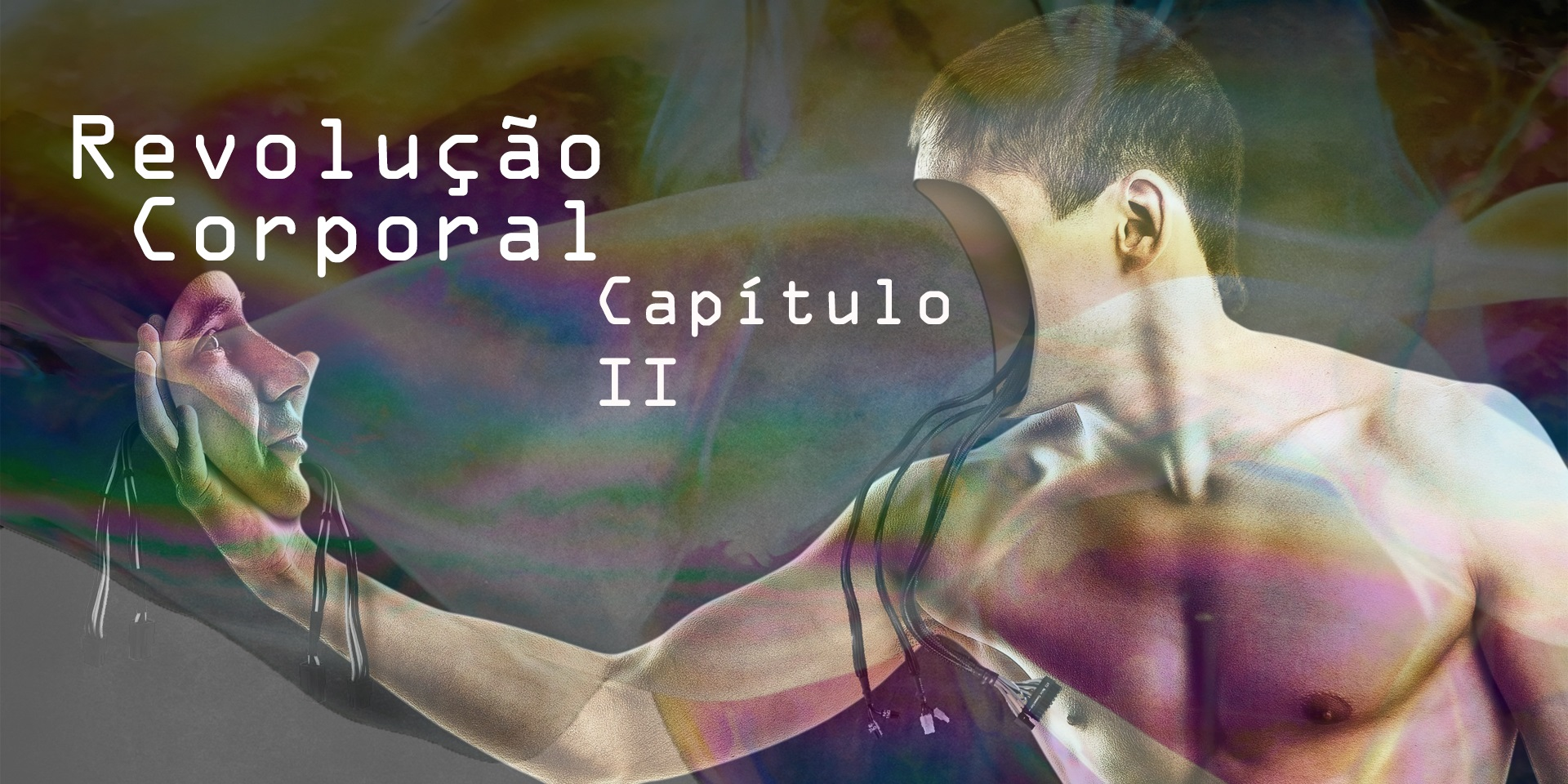 Revolução Corporal – Capítulo II