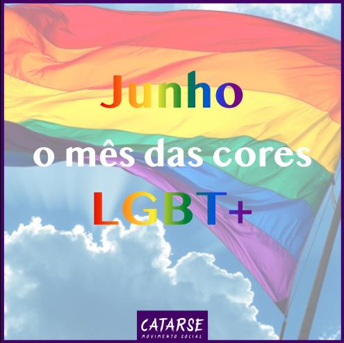 Movimento Catarse celebra o mês das cores LGBT+