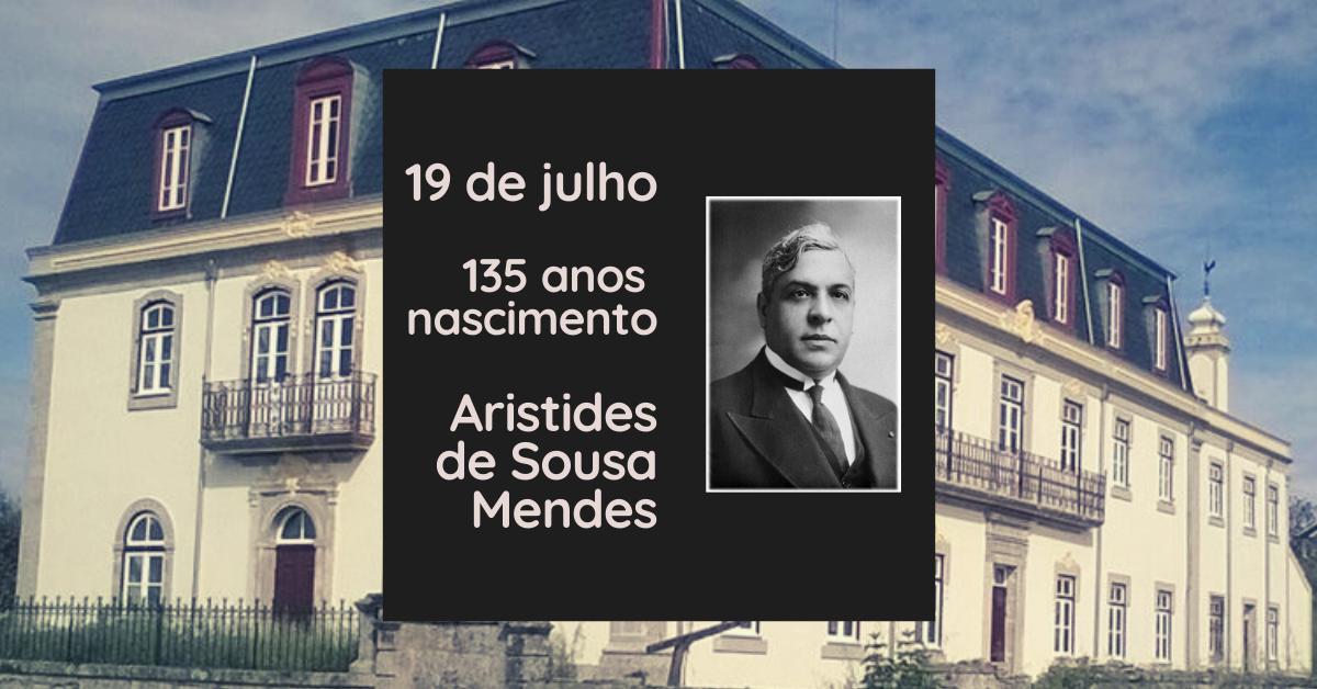 """135 anos do nascimento de Aristides de Sousa Mendes, """"O Cônsul Injustiçado"""""""