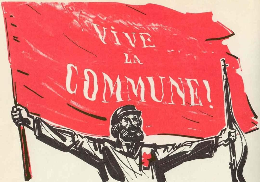 Viva a Comuna! Viva a classe destituinte: o proletariado!