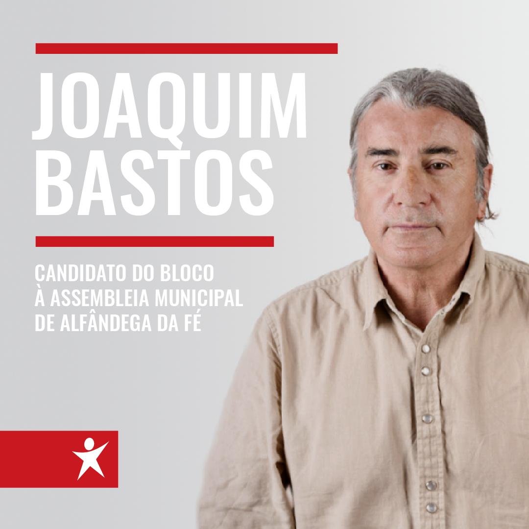 Joaquim Bastos encabeça a primeira candidatura do Bloco de Esquerda à Assembleia Municipal de Alfândega da Fé