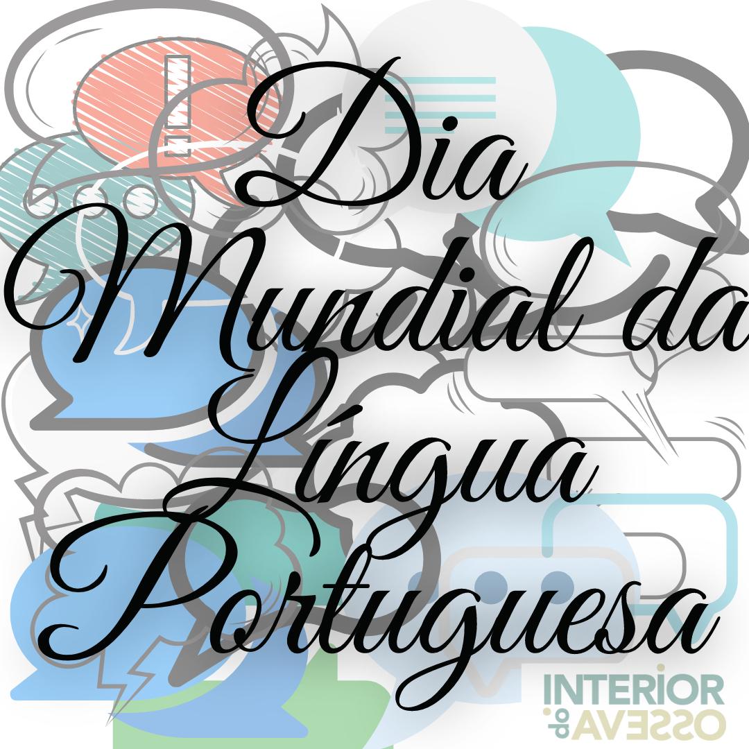 Dia Internacional da Língua Portuguesa: Comemorado em 44 países, com mais de 150 atividades, em formato misto, presencial e virtual